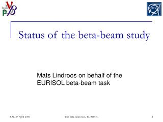 Status of the beta-beam study