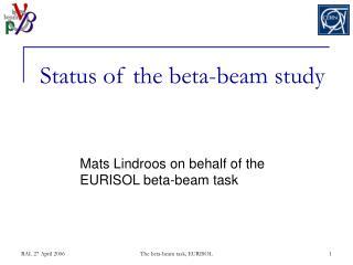 Status of the beta-beam study