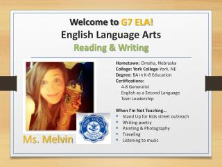 Welcome to  G7  ELA !  English Language Arts  Reading & Writing