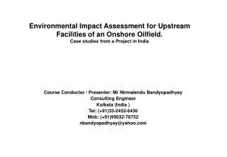 Course Conductor / Presenter: Mr Nirmalendu Bandyopadhyay Consulting Engineer Kolkata (India )