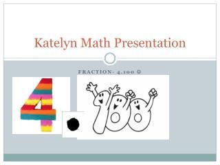 Katelyn Math Presentation