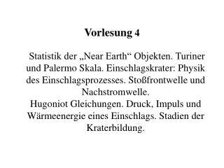 Statistik der  Near Earth  Objekten. Turiner und Palermo Skala. Einschlagskrater: Physik des Einschlagsprozesses. Sto fr
