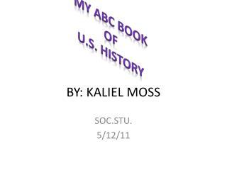 BY: KALIEL MOSS