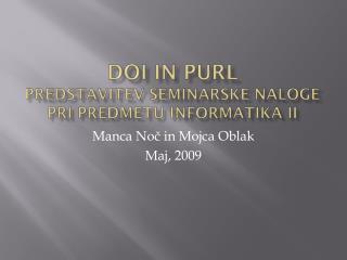 DOI in PURL Predstavitev seminarske naloge pri predmetu Informatika II