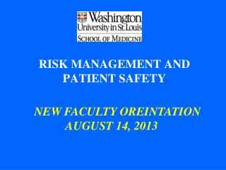RISK MANAGEMENT AND PATIENT SAFETY