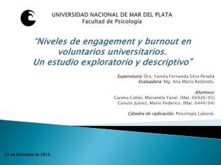 Supervisora: Dra.  Yamila Fernanda Silva Peralta Evaluadora:  Mg. Ana María Redondo. Alumnos: