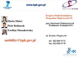 Marta Muter Piotr Bednarek Ewelina Mossakowska mobility@kpk.pl
