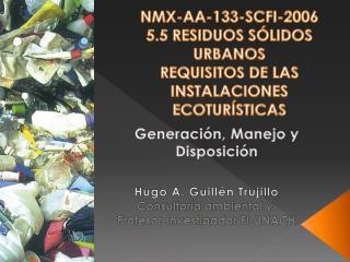 NMX-AA-133-SCFI-2006 5.5 RESIDUOS SÓLIDOS URBANOS REQUISITOS DE LAS INSTALACIONES ECOTURÍSTICAS