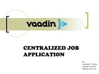 CENTRALIZED JOB APPLICATION