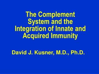 The Complement System and the Integration of Innate and Acquired Immunity