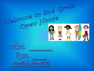 Welcome to 2nd Grade Open House
