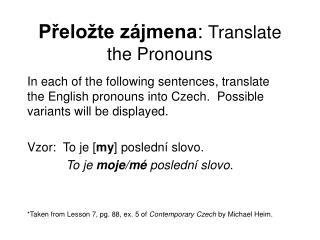 Prelo te z jmena: Translate the Pronouns