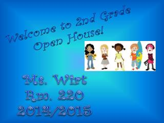 Welcome to 2nd Grade Open House!