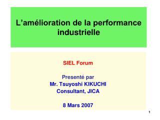 L'amélioration de la performance industrielle