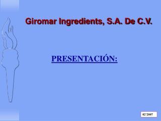 Giromar Ingredients, S.A. De C.V.