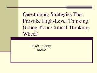 Questioning Strategies That Provoke High-Level Thinking (Using Your Critical Thinking Wheel)