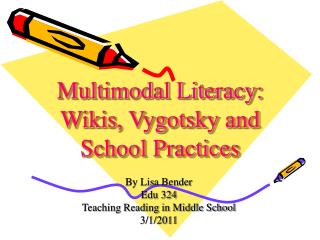 Multimodal Literacy: Wikis, Vygotsky and School Practices