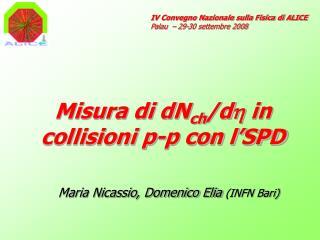 Misura di dN ch /d h  in collisioni p-p con l'SPD