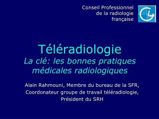 T l radiologie La cl : les bonnes pratiques m dicales radiologiques