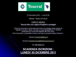 07 dicembre 2011  → ore 22:30 ObiHall - Teatro di Firenze CIRCO NERO