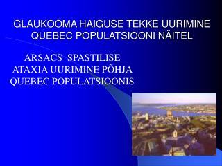 GLAUKOOMA HAIGUSE TEKKE UURIMINE QUEBEC POPULATSIOONI NÄITEL