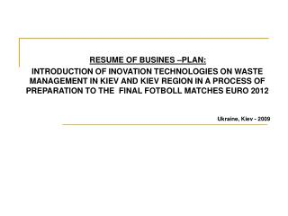 RESUME OF BUSINES �PLAN: