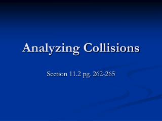 Analyzing Collisions