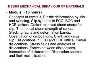 ME6501 MECHANICAL BEHAVIOUR OF MATERIALS