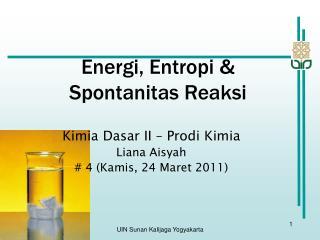 Energi, Entropi &  Spontanitas Reaksi