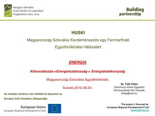 The project is financed by  European Regional Development Fund husk-cbc.eu