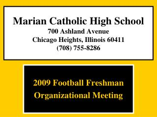 Marian Catholic High School 700 Ashland Avenue Chicago Heights, Illinois 60411 (708) 755-8286