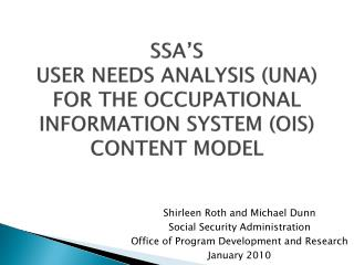 SSA S  USER NEEDS ANALYSIS UNA FOR THE OCCUPATIONAL INFORMATION SYSTEM OIS CONTENT MODEL