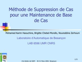 Méthode de Suppression de Cas pour une Maintenance de Base de Cas