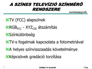 A SZÍNES TELEVÍZIÓ SZÍNMÉRŐ RENDSZERE