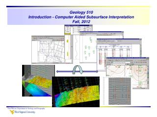 Geology 510 Introduction - Computer Aided Subsurface Interpretation Fall, 2012