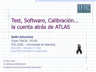 Test, Software, Calibración...  la cuenta atrás de ATLAS