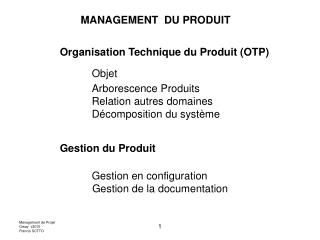 Organisation Technique du Produit OTP   Objet  Arborescence Produits  Relation autres domaines  D composition du syst me