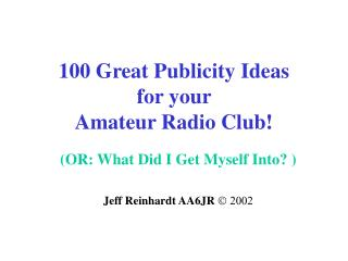 100 Great Publicity Ideas  for your  Amateur Radio Club