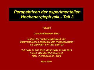 Perspektiven der experimentellen Hochenergiephysik - Teil 3