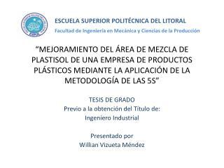 MEJORAMIENTO DEL  REA DE MEZCLA DE PLASTISOL DE UNA EMPRESA DE PRODUCTOS PL STICOS MEDIANTE LA APLICACI N DE LA METODOL