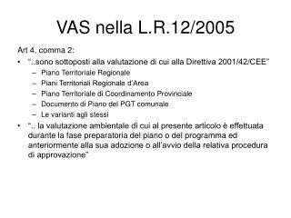 VAS nella L.R.12/2005