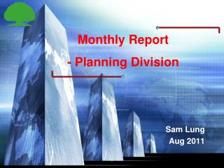 Monthly Report  - Planning Division