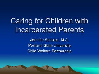 Caring for Children with Incarcerated Parents