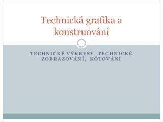 Technick  grafika a konstruov n