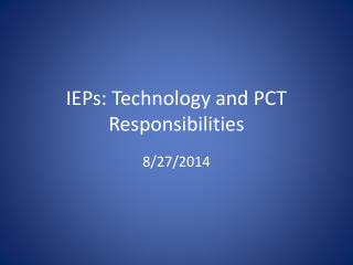 IEPs: Technology and PCT Responsibilities