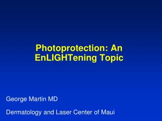 Photoprotection: An  EnLIGHTening Topic