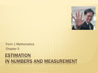 Estimation in numbers and measurement