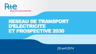 RESEAU DE TRANSPORT D'ELECTRICITE ET PROSPECTIVE 2030