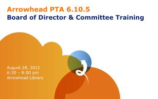 Arrowhead PTA 6.10.5 Board of Director & Committee Training