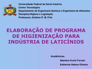 Universidade Federal de Santa Catarina Centro Tecnol gico Departamento de Engenharia Qu mica e Engenharia de Alimentos D